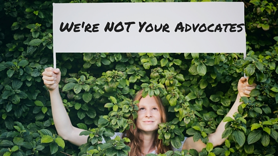 We're NOT Your Advocates