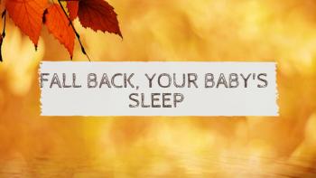 Fall Back- Your Baby's Sleep
